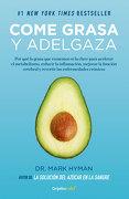Come Grasa y Adelgaza - Mark Hyman - Penguin Random House