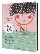 Tú y yo. El Cuento más Bonito del Mundo - Elisenda Roca - Combel Editorial