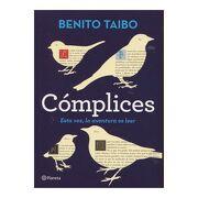 Cómplices - Benito Taibo - Planeta