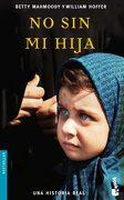 No sin mi Hija - Betty Mahmoody,William Hoffer - Booket