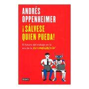Sálvese Quien Pueda! El Futuro del Trabajo en la era de la Automatización - Andrés Oppenheimer - Debate