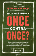 Por qué Juegan Once Contra Once? - Luciano Wernicke - Planeta