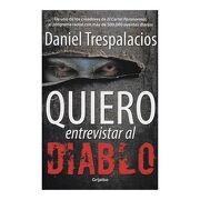 Quiero Entrevistar al Diablo - Daniel Trespalacios - GRIJALBO