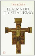 El Alma del Cristianismo - Huston Smith - Editorial Kairós Sa