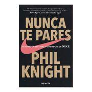 Nunca te Pares. Autobiografía del Fundador de Nike - Phil Knight - Conecta