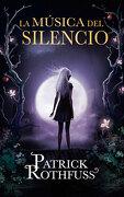 La Musica del Silencio - Patrick Rothfuss - PLAZA & JANES