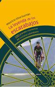 La Leyenda de los Escarabajos: 100 Grandes Momentos del Ciclismo Colombiano - Mauricio Silva - Aguilar