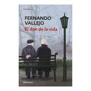 Don de la Vida, el - Fernando Vallejo Rendón - Debolsillo