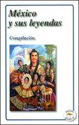 Mexico y sus Leyendas - Varios Autores - Ediciones Leyenda S.A. De C.V.