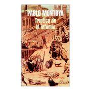 Triptico de la Infamia - Pablo Montoya - Random House