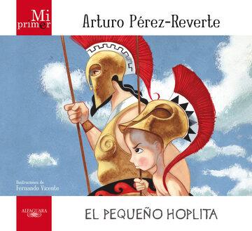 portada Mi Primer Arturo Pérez-Reverte. El Pequeño Hoplita