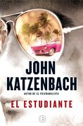 El Estudiante - John Katzenbach - Ediciones B