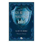 El rey de Hierro (Los Reyes Malditos 1) - Maurice Druon - B De Bolsillo