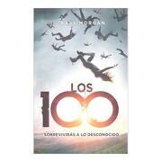 Los 100. Sobrevivirás a lo Desconocido - Kass Morgan - Alfaguara