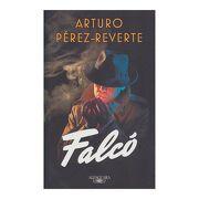 Falco - Arturo Pérez-Reverte - Alfaguara