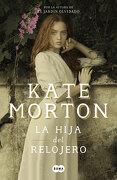 La Hija del Relojero - Kate Morton - Penguin Random House