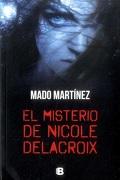 Misterio de Nicole Delacroix, el - Mado Martínez - Ediciones B