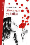 Ahora que ya Bailas - Miguel Gane - Aguilar