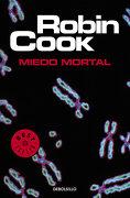 Miedo Mortal - Robin Cook - Debolsillo
