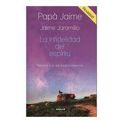 Infidelidad del Espiritu, la - Jaime Jaramillo - Aguilar