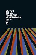 La voz de la Diaspora Venezolana (Investigacion y Debate) - Tomás Páez Bravo - Los Libros De La Catarata
