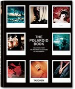 The Polaroid Book: Selections From the Polaroid Collections of Photography - Barbara Hitchcock - TASCHEN