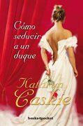 Cómo Seducir a un Duque (Books4Pocket) (Books4Pocket Romántica) - Kathryn Caskie - Books4Pocket