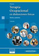Terapia Ocupacional en Disfunciones Físicas: Teoría y Práctica - Begoña Polonio López - Editorial Médica Panamericana S.A.