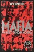 Mafia: Un Siglo de Cosa Nostra - Eric Frattini - Poe Books