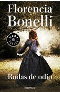 Bodas de Odio - Florencia Bonelli - Debolsillo
