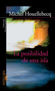 La Posibilidad de una Isla - Michel Houellebecq - Alfaguara