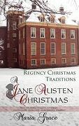 A Jane Austen Christmas: Regency Christmas Traditions (a Jane Austen Regency Life) (Volume 1) (libro en inglés)