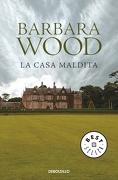 La Casa Maldita - Barbara Wood - Debolsillo