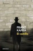 El Castillo - Franz Kafka - Debolsillo