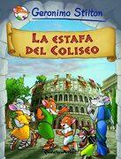 La Estafa del Coliseo - Geronimo Stilton - Planeta