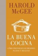 La Buena Cocina: Cómo Preparar los Mejores Platos y Recetas (Debate) - Harold Mcgee - Debate