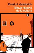 Breve Historia de la Cultura - Ernst H. Gombrich - Ediciones Península