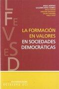 La Formación en Valores en Sociedades Democráticas (Educación en Valores) - Miquel Martínez Martín; Guillermo Hoyos Vásquez - Octaedro
