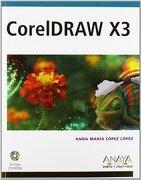 Coreldraw x3 (Diseño y Creatividad) - Anna María López López - Anaya Multimedia