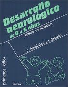 Desarrollo Neurológico de 0 a 6 Años: Etapas y Evaluación (Primeros Años) - Claudine Amiel-Tison,Julie Gosselin - Narcea S.A. De Ediciones