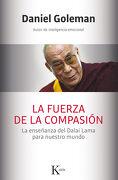 La Fuerza de la Compasión: La Enseñanza del Dalai Lama Para Nuestro Mundo - Daniel Goleman - Kairós