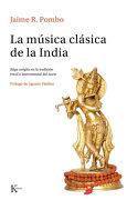 La Música Clásica de la India: Râga Sangîta en la Tradición Vocal e Instrumental del Norte - Jaime RodrÍGuez Pombo - Kairós