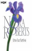 Una luz Furtiva - Nora Roberts - HARLEQUIN IBERICA