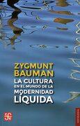 La Cultura en el Mundo de la Modernidad Líquida - Zygmunt Bauman - Fondo de Cultura Económica de España