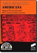 Arqueologia Americana - Miguel Rivera Dorado,Maria C. Vidal Lorenzo - Sintesis