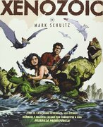 Xenozoic - Mark Schultz - Aleta Ediciones