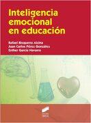 Inteligencia Emocional en Educación [Feb 12, 2015] Bisquerra Alzina, Rafael; Pérez González, Juan Carlos and García Navarro, Esther - Rafael Bisquerra Alzina,Juan Carlos Perez Gonzalez, - Sintesis