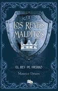 El rey de Hierro (Los Reyes Malditos i) - Maurice Druon - B De Bolsillo