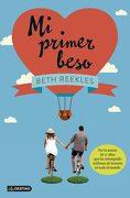 Mi Primer Beso - Beth Reekles - Destino Infantil & Juvenil