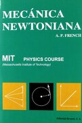 Mecánica Newtoniana (Curso de Física del M. I. T. ) - Anthony Philip French - Reverte